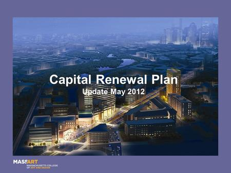 Capital Renewal Plan Update May 2012. Recent Projects.