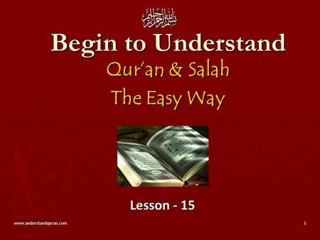 Www.understandquran.com1 Begin to Understand Qur'an & Salah The Easy Way Lesson - 15.