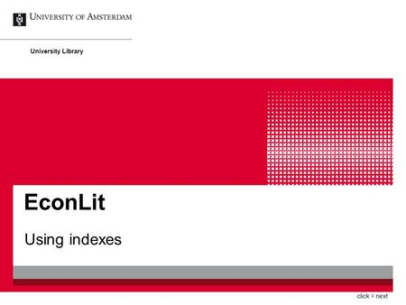 EconLit Using indexes University Library click = next.