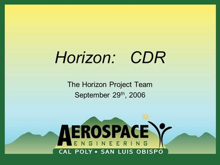 Horizon: CDR The Horizon Project Team September 29 th, 2006.
