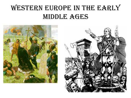 Western Europe in the early Middle Ages. The End of the Roman Empire The Germans lived in tribes led by chieftains in military system called the Comitatus.