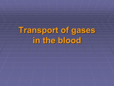 Transport of gases in the blood.   Gas exchange between the alveolar air and the blood in pulmonary capillaries results in an increased oxygen concentration.