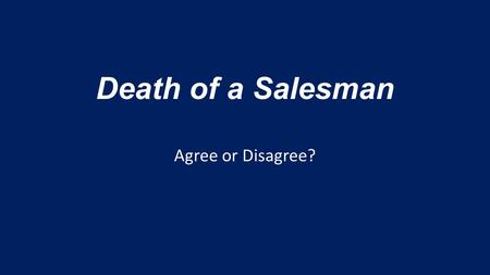 "Death of a Salesman Agree or Disagree?. Being ""well-liked"" is important to success."