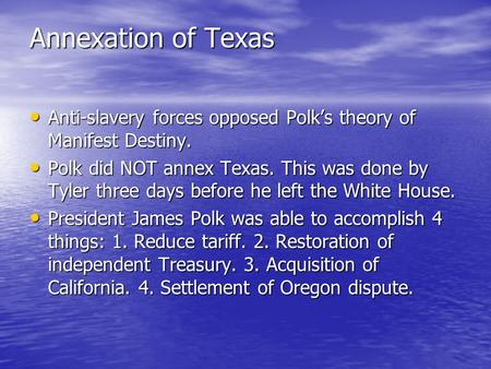 oppositions to texas annexation 2010 2005 annexation of texas from 1821-1850 1821-why did mexico want to gain independence from spain 1830- what was the population like at this time in mexico.