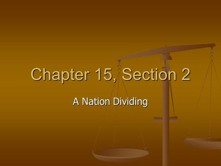 Chapter 15, Section 2 A Nation Dividing. The Fugitive Slave Act The Act required all citizens to help catch runaway slaves The Act required all citizens.