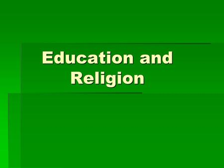 Education and Religion. Questions to think about: 1.How do the views of functionalist, conflict, and interactionist sociologists differ concerning education?