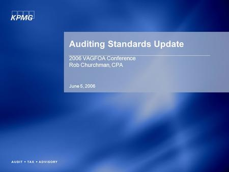 Auditing Standards Update 2006 VAGFOA Conference Rob Churchman, CPA June 5, 2006.
