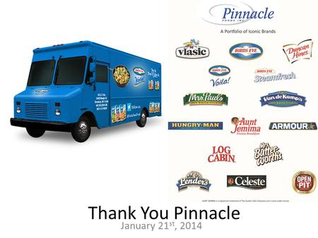 January 21 st, 2014 Thank You Pinnacle. IFT Membership Drive!  - Pick Student.