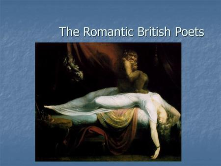 The Romantic British Poets. I. Intro I. Introduction A. Definition: B. Defining Moment: