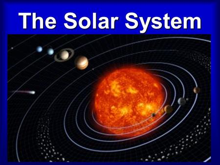 The Solar System. According to Aug 24, 06 Resolution the Solar System is composed of: – Eight planets with their moons – Three dwarf planets with their.