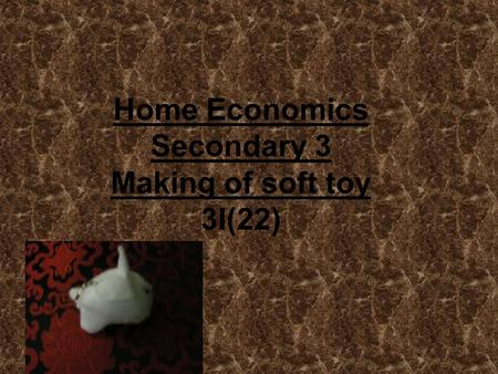 Home Economics Secondary 3 Making of soft toy 3I(22)