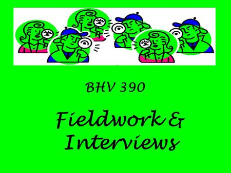 BHV 390 Fieldwork & Interviews. Levels of Description Thin Description Is superficial information that has contains no explanations and little or no context.