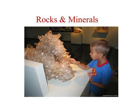 Rocks & Minerals. A.What is a Mineral? 1. Characteristics of a Mineral a.naturally formed b.inorganic (non living) solid c.Has a crystalline structure.