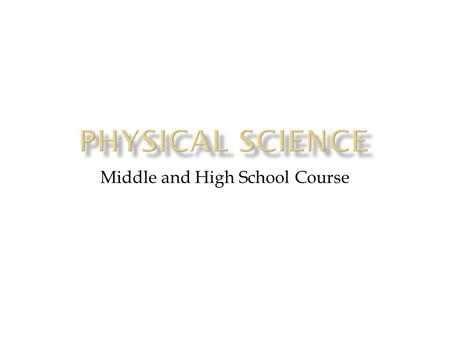 Middle and High School Course. Physics Concepts, Semester 1 Chemistry Concepts, Semester 2 Milestones in April The Chemistry content that is unique to.