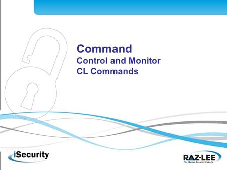 1 Command Control and Monitor CL Commands. 2 Command- The Need CL commands control nearly all IBM functionality Monitoring, controlling and logging CL.