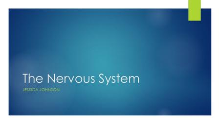 The Nervous System JESSICA JOHNSON. What is the Nervous System?  Definition: the network of nerve cells and fibers that transmits nerve impulses between.