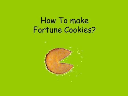 How To make Fortune Cookies?. Fortune cookies are popular at Chinese restaurants in America, but they are not common in other places.