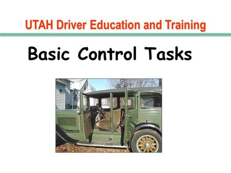 UTAH Driver Education and Training Basic Control Tasks.
