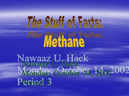  Methane  Methane is a part of the hydrocarbon family.  Cyclic compound: The carbon atoms form one or more closed rings. The carbon atoms form one.