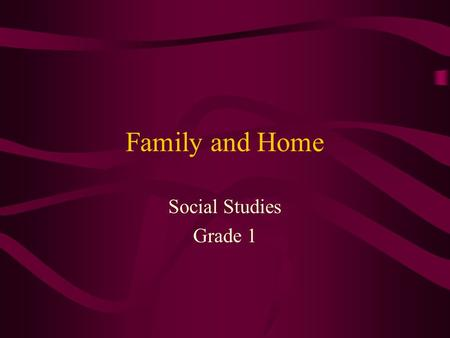 Family and Home Social Studies Grade 1. Ohio's Model Competency- Based Program Strands Project Carrie Hamilton And Heather Kuhn ED 417.