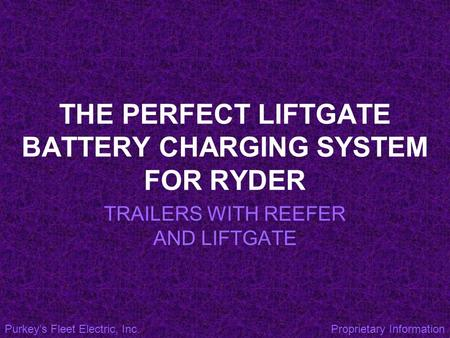THE PERFECT LIFTGATE BATTERY CHARGING SYSTEM FOR RYDER