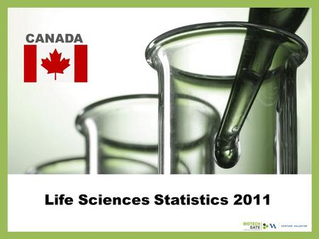 Life Sciences Statistics 2011 CANADA. About Us The following statistical information has been obtained from Biotechgate. Biotechgate is a global, comprehensive,
