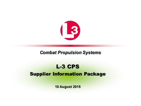 Combat Propulsion Systems L-3 CPS Supplier Information Package 10 August 2015.