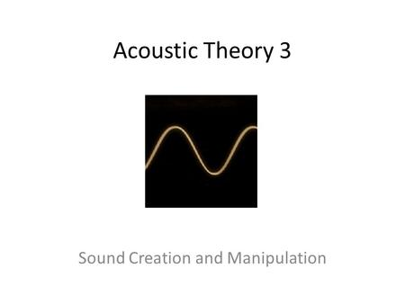 acoustic theory and synthesis Computational methods in the theory of synthesis of radio and acoustic radiating systems  synthesis problems is the fact that in the optimization cri-.