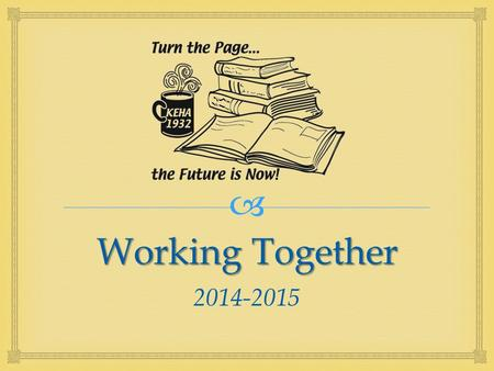  Working Together 2014-2015.   Each KEHA Educational Program Chairman develops a 3-year program of work  Area, county and club chairmen provide leadership.