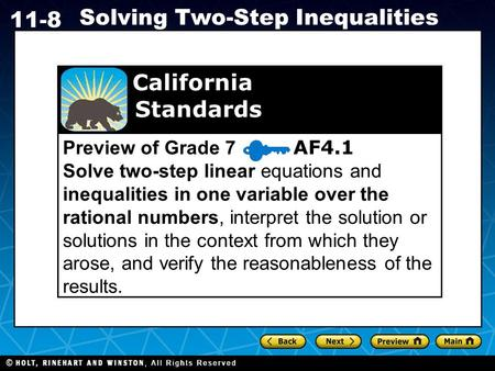 Holt CA Course 1 11-8 Solving Two-Step Inequalities Preview of Grade 7 AF4.1 Solve two-step linear equations and inequalities in one variable over the.