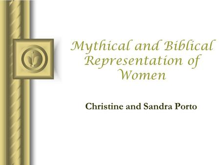 Mythical and Biblical Representation of Women Christine and Sandra Porto.