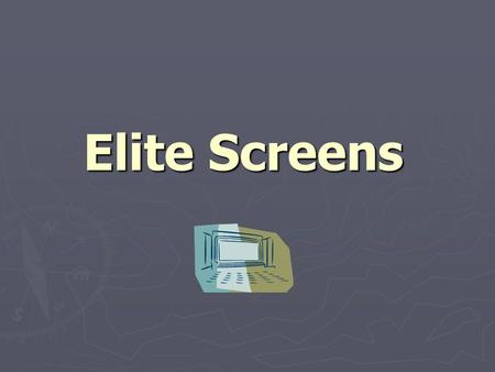 Elite Screens. Elite Overview ► Electric ► Fixed Frame ► Manual ► Portable.