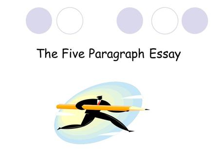 writing paragraph essays ppt video online  the five paragraph essay 5 paragraph essay basic structure paragraph 1 introduction