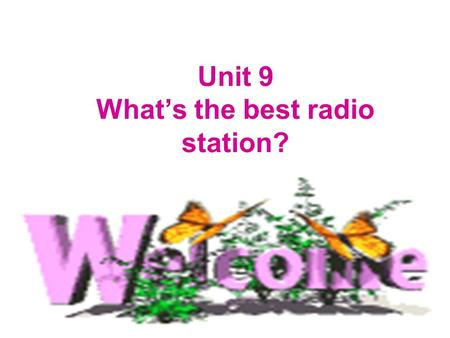 Unit 9 What's the best radio station? Section A. Task 1 New words: cinema radio station theater.
