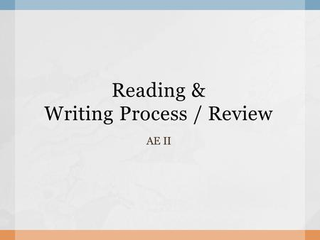 Reading & Writing Process / Review AE II.  Homework – check partner introductions In class mingling  Reading 2 nd article with questions  Writing review.