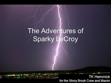 The Adventures of Sparky LeCroy TK Hemmick for the Stony Brook Crew and Maxim.