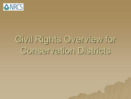 Civil Rights Overview for Conservation Districts.
