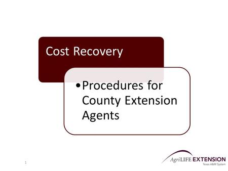 Cost Recovery Procedures for County Extension Agents 1.