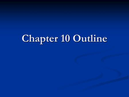 Chapter 10 Outline. The Church began because Jesus wanted it to be so. The Church is both the means and the goal of God's plan. Some people listened to.