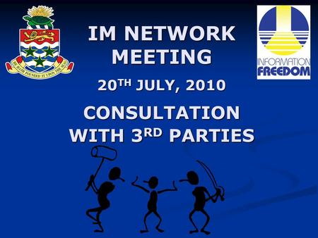 IM NETWORK MEETING 20 TH JULY, 2010 CONSULTATION WITH 3 RD PARTIES.