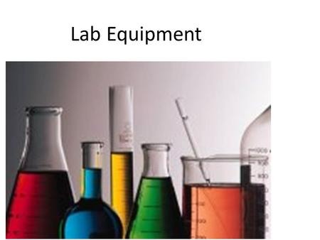 Lab Equipment. Beaker Holding liquids may be graduated (sometimes in two directions) has a white spot for labeling various sizes including 50, 150, 250,