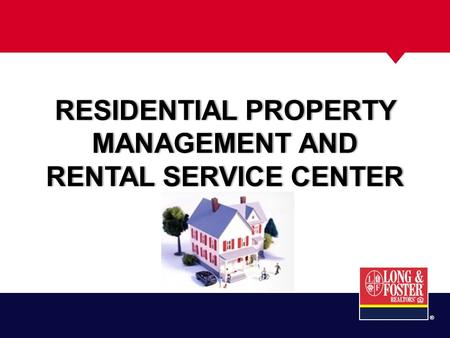 ® RESIDENTIAL PROPERTY MANAGEMENT AND RENTAL SERVICE CENTER.