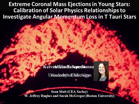 Extreme Coronal Mass Ejections in Young Stars: Calibration of Solar Physics Relationships to Investigate Angular Momentum Loss in T Tauri Stars Keivan.