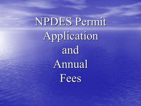 NPDES Permit Application and Annual Fees NPDES Permits NPDES Permits are issued for the discharge of municipal, industrial, or commercial (non- storm.