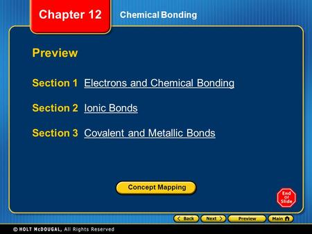 Preview Section 1 Electrons and Chemical Bonding Section 2 Ionic Bonds