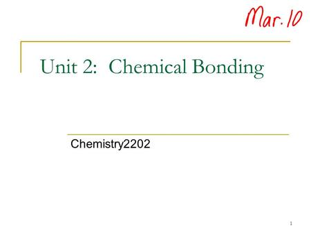 Unit 2: Chemical Bonding