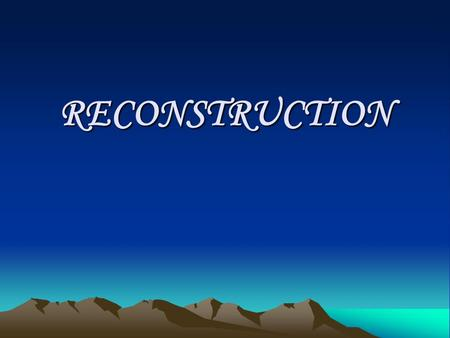 RECONSTRUCTION. Reconstruction was…. The federal government's controversial effort to 1. repair the damage to the South and The federal government's controversial.