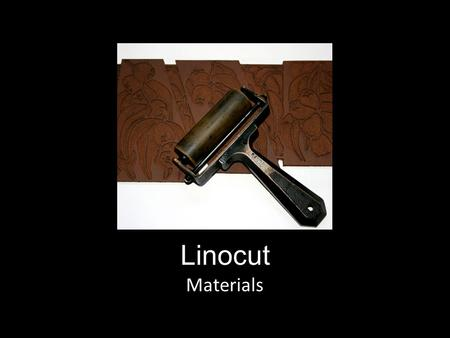 Linocut Materials. Lino plate The traditional base for a linocut print is made from carved linoleum. Some artists have switched over to other materials.