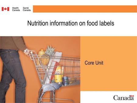 Nutrition information on food labels Core Unit. Nutrition information on food labels What is new? What does it mean? How do you use it? #1.