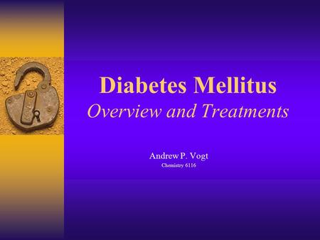 Diabetes Mellitus Overview and Treatments